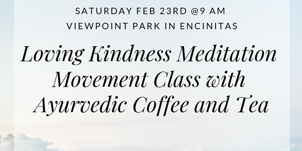 Loving Kindness Meditation/Movement and Bulletproof Ayurvedic Coffee Outside