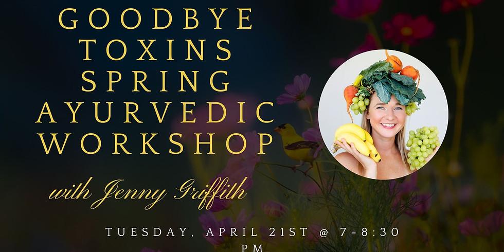 Goodbye Toxins Ayurveda Workshop