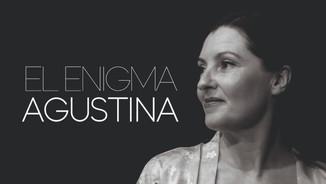 Enigma Agustina Premiere!