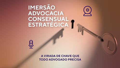 Imersão Advocacia Consensual Estratégica