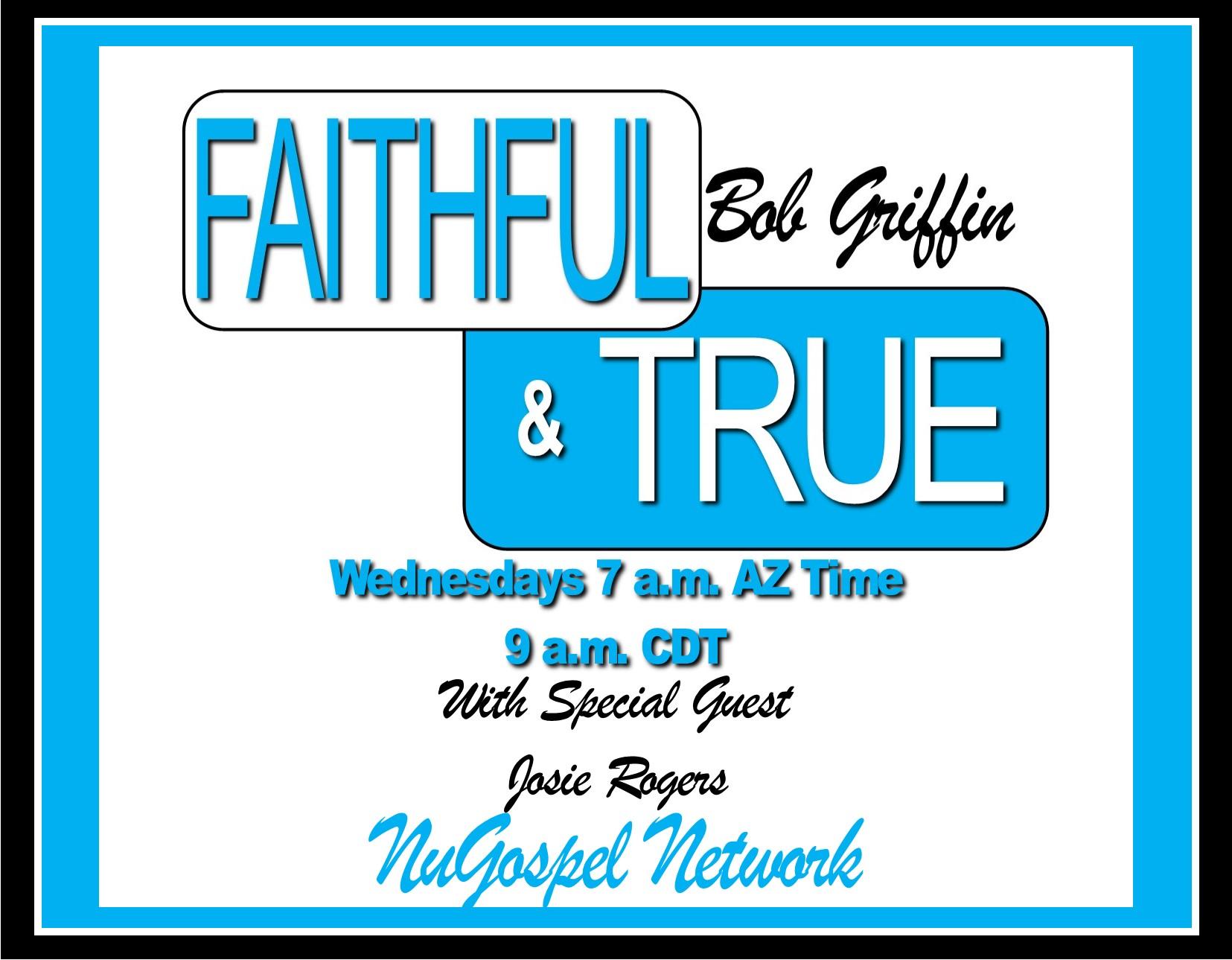 Faithful & True with Bob Griffin