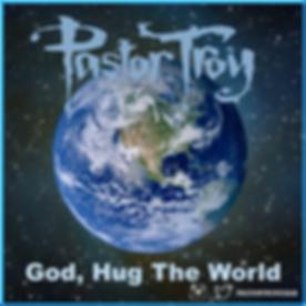 Pastor%252520Troy%252520God%252520Hug%252520The%252520World_edited_edited_edited.png