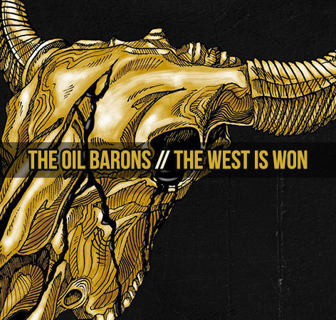 The Oil Barons - The West is Won