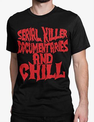 'Serial n Chill' - Serial Killer Range T-Shirt