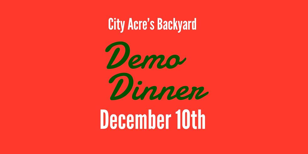 Backyard Demo Dinner, December 10th