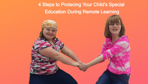 4 Steps to Protecting Your Child's Special Education during Remote Learning
