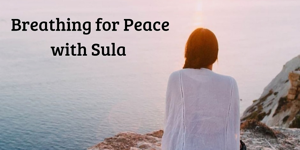 Breathing for Peace with Sula