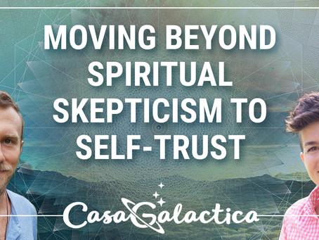 Moving Beyond Spiritual Skepticism to Self-Trust