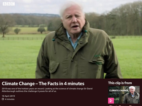 Climate Change - The Facts in 4 minutes.  Presented by David Attenborough.  BBC 1.  18th April 2019