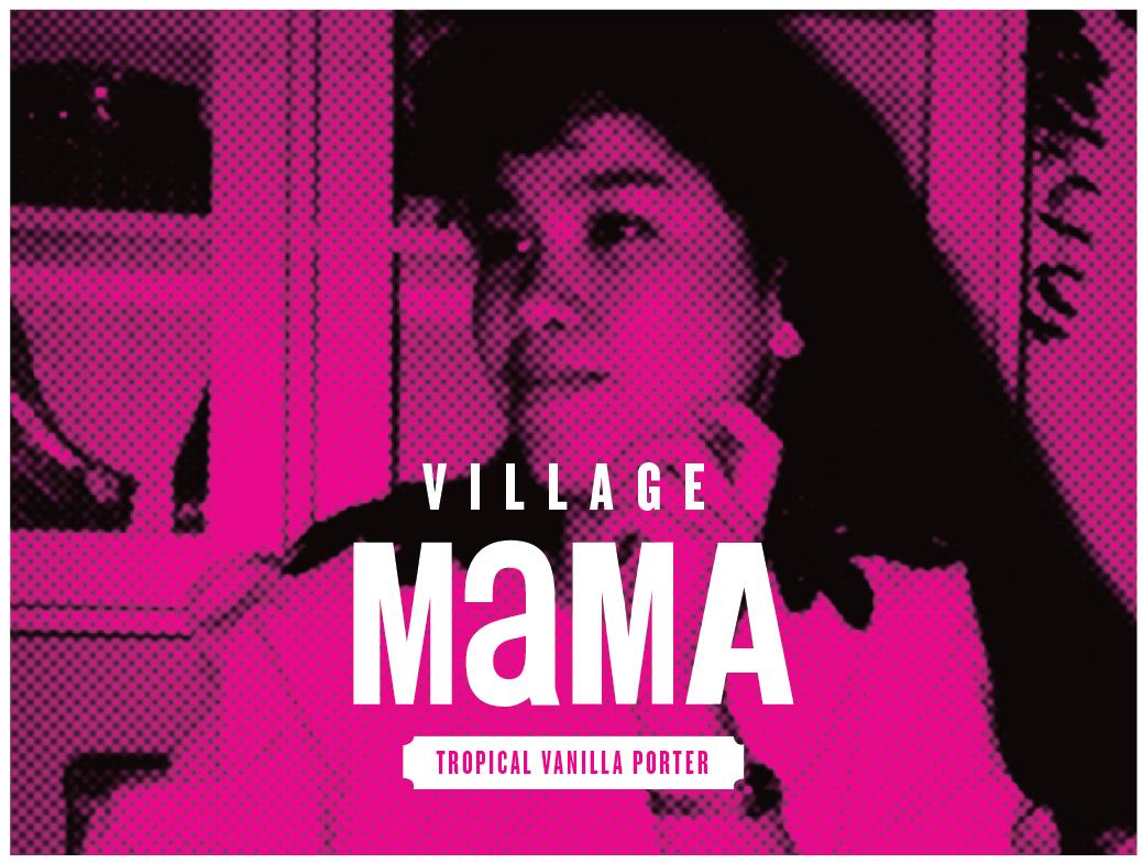 Village Mama, 2018: Village Brewery
