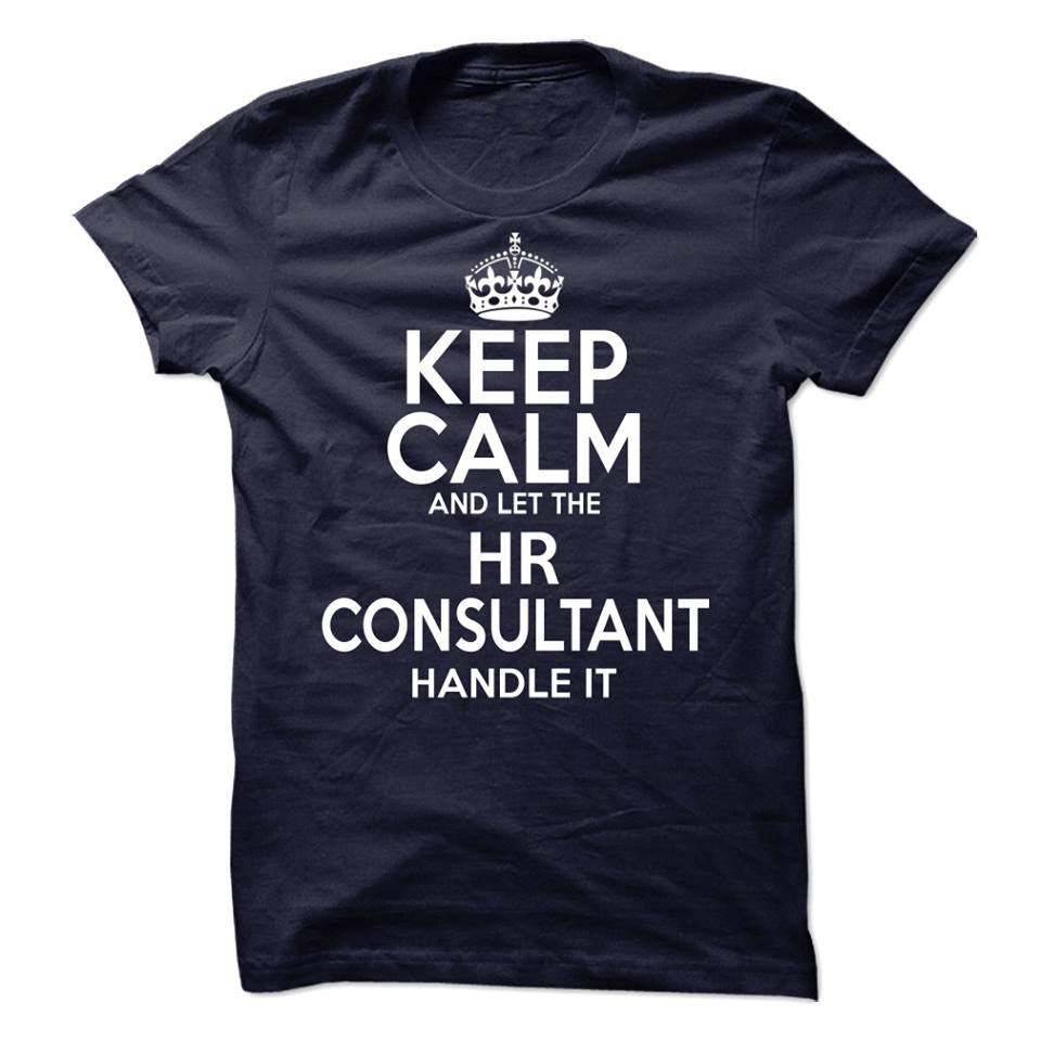 keep calm and let HR consultant handle i