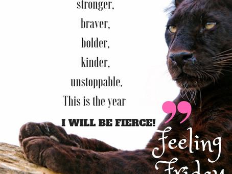 #iwillbefierce - Feeling Friday 1.4.19