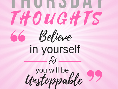 #BELIEVE -Thursday Thoughts