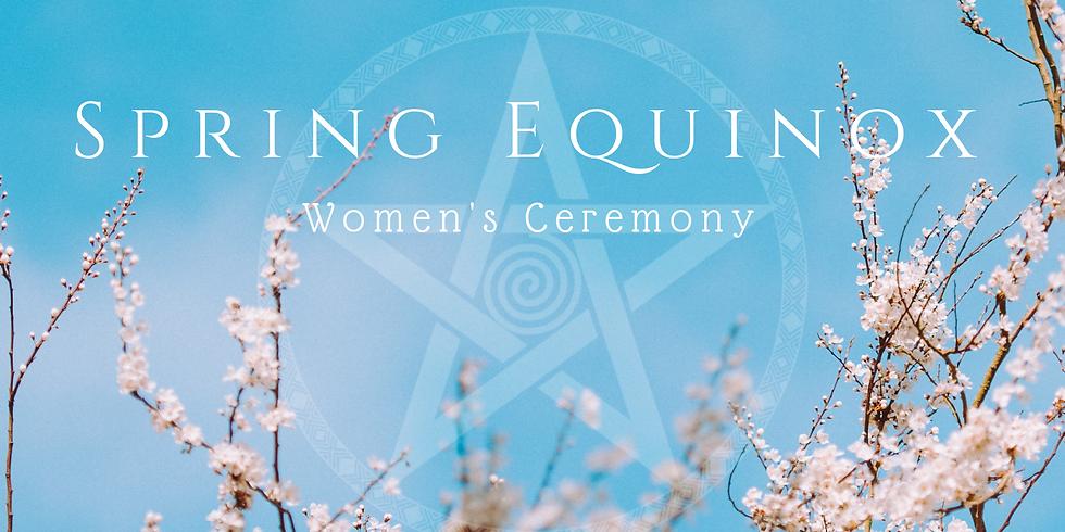Spring Equinox Women's Ceremony