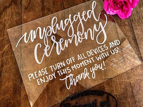 Unplugged Ceremony Acrylic sign