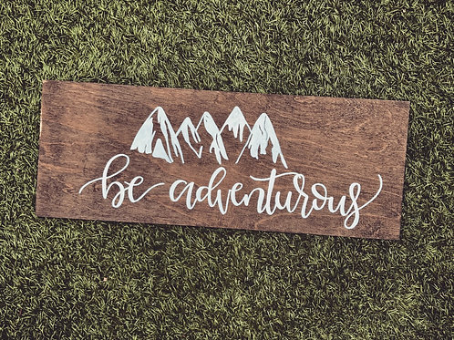 Be Adventurous wood sign