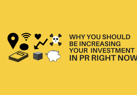 Why you should be increasing your investment in PR right now