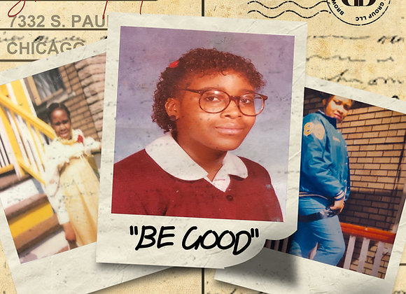 """Be Good"""