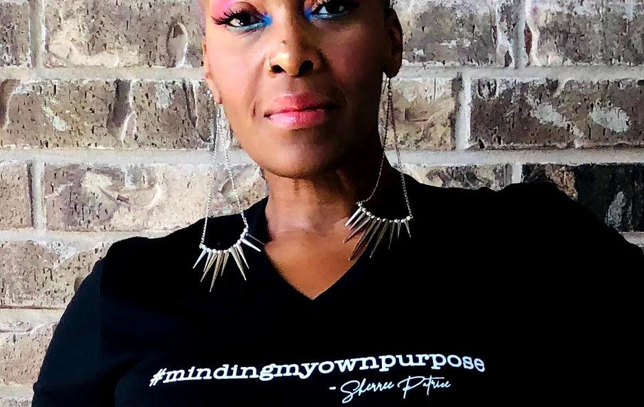 V- Neck #mindingmyownpurpose T-Shirt