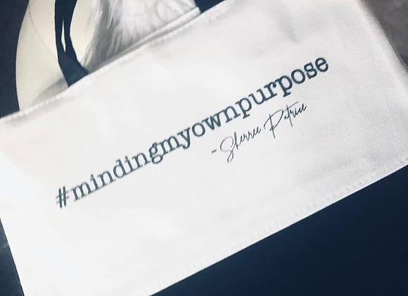 Tote #mindingmyownpurpose