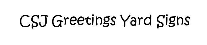 CSJ Greetings Yard Signs (1).JPG