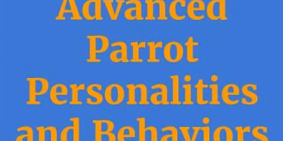 Advanced Parrot Personalities and Behaviors