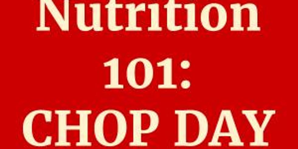 Nutrition 101/CHOP DAY (Interest List)