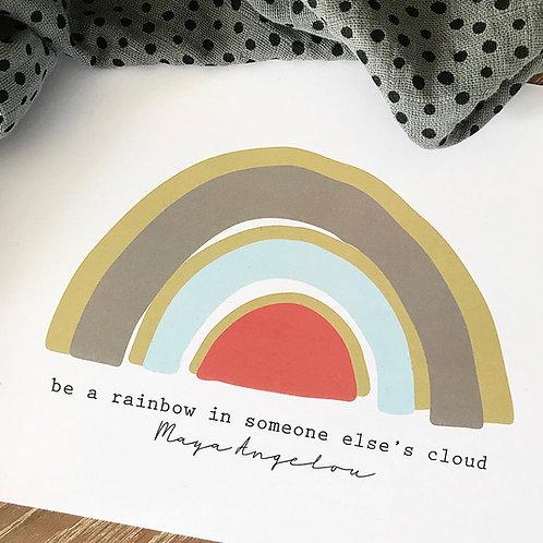 BE A RAINBOW | Maya Angelou
