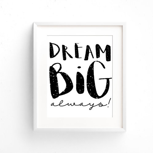 DREAM BIG Always