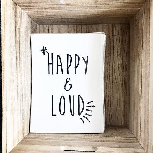 HAPPY & LOUD