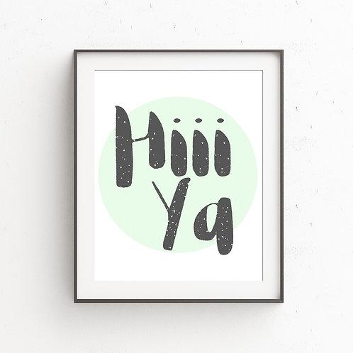 Hiii ya