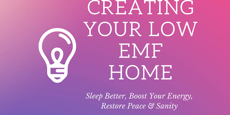 Creating Your Low EMF Home