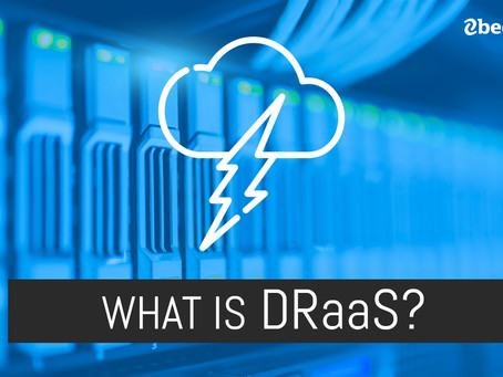 What Is Disaster Recovery as a Service (DRaaS)?