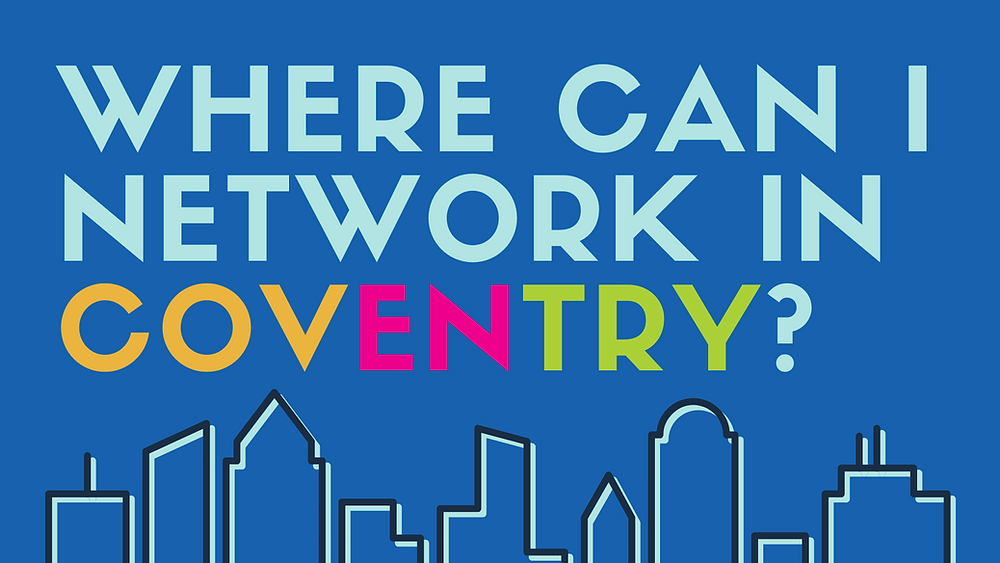 Where can I network in Coventry?
