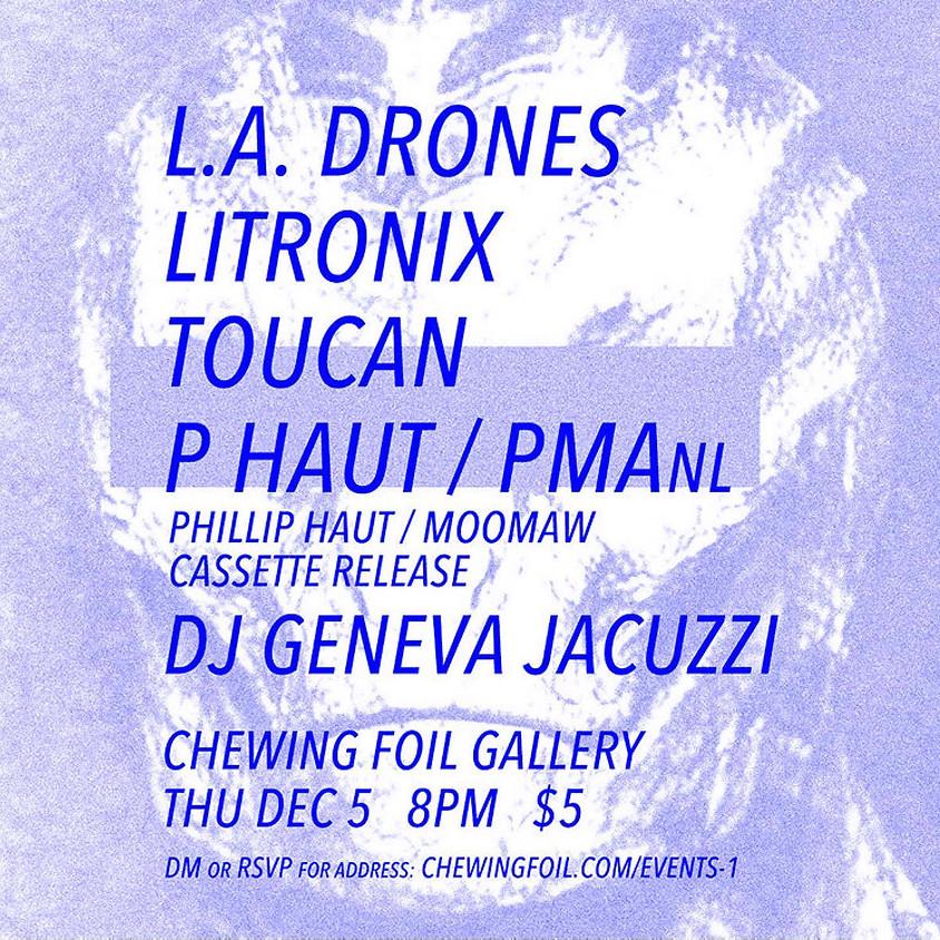 L.A. Drones / Litronix / Toucan / P Haut / PMAnl / DJ Geneva Jacuzzi