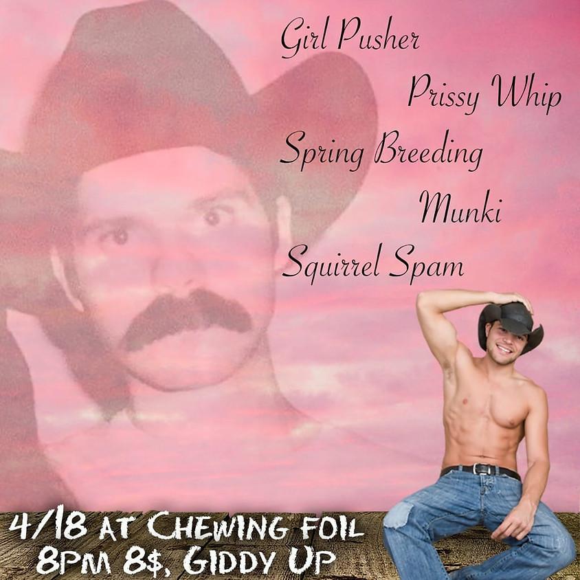 Girl Pusher, Prissy Whip, Spring Breeding, Munki, Squirrel Spam