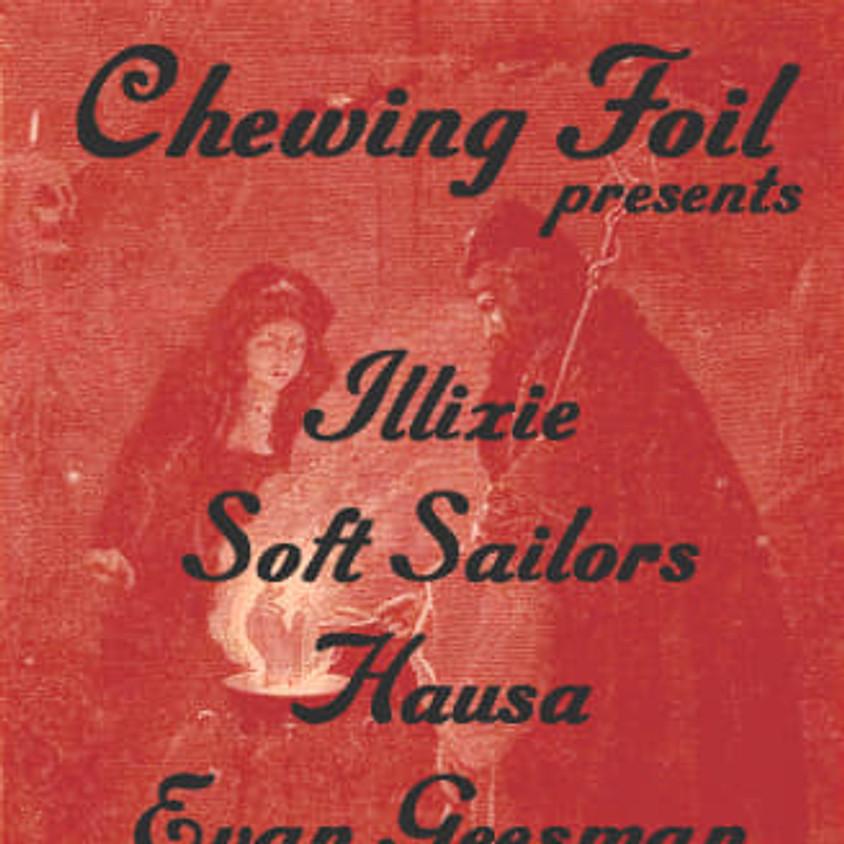 Chewing Foil presents: Illixie / Soft Sailors / Hausa / Evan Geesman