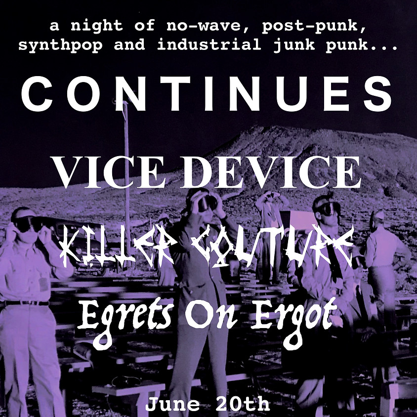 Egrets on Ergot / Vice Device / Killer Couture