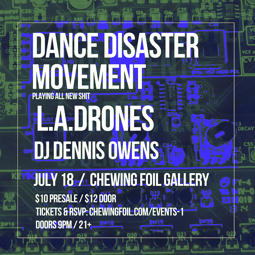 Dance Disaster Movement / L.A.Drones / DJ Dennis Owens