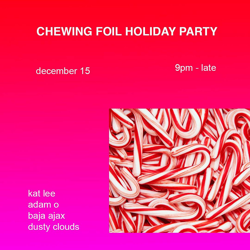 Chewing Foil Holiday Party