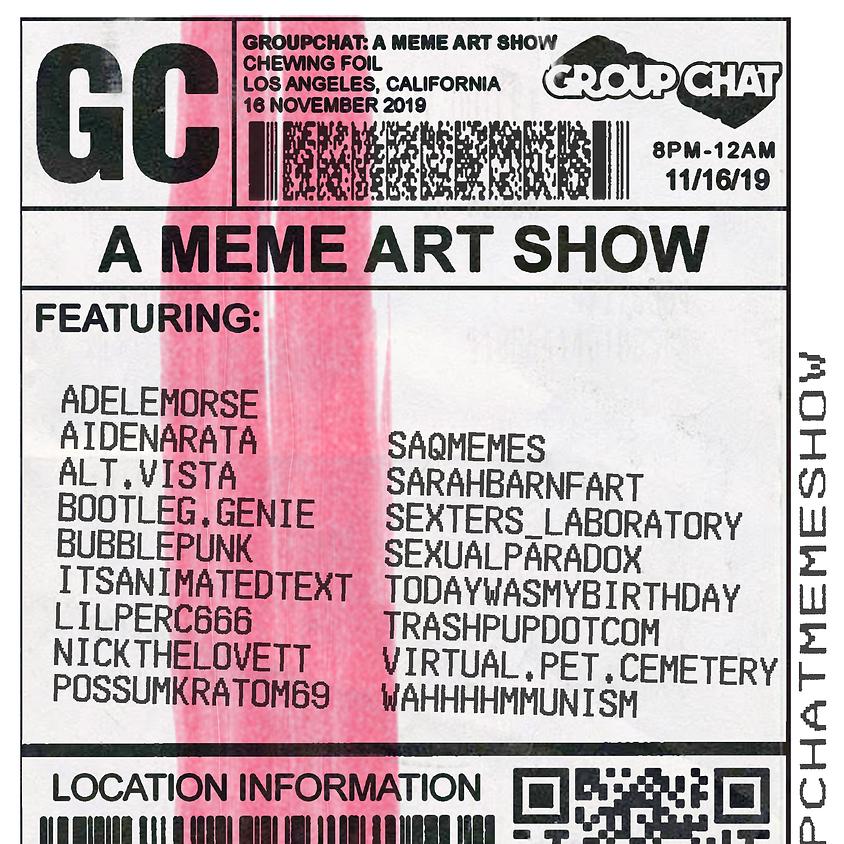 Group Chat: A Meme Art Show