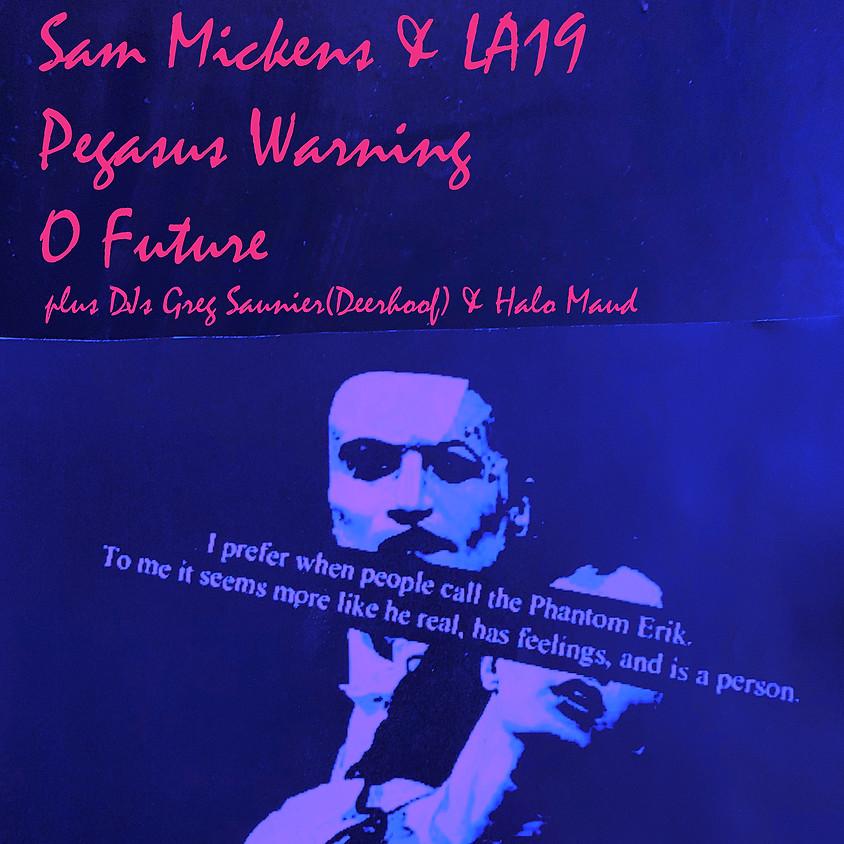 Sam Mickens & LA19 / Pegasus Warning / O Future