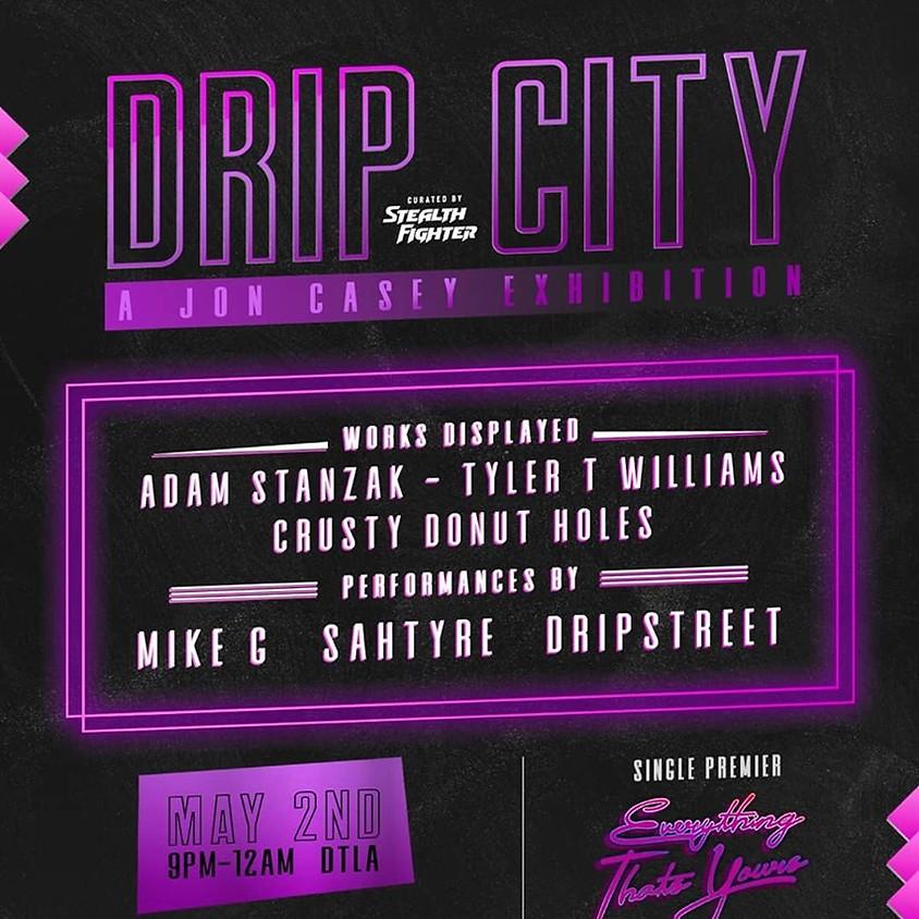Drip City - A Jon Casey Exhibition