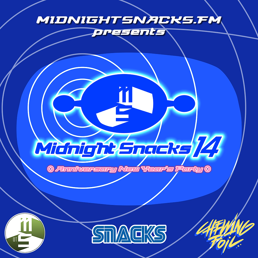 Midnight Snacks 14th Anniversary: New Year's Party