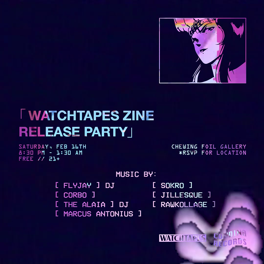 Watchtapes Zine Release Party