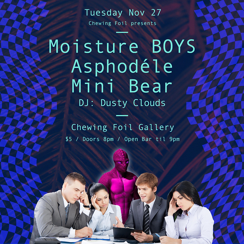 Moisture Boys, Asphodèle, Mini Bear