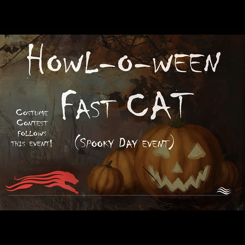 Howl-o-ween Fast CAT (2 Events)