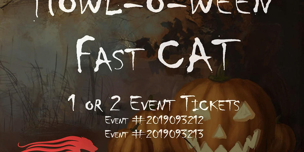 Howl-o-ween Fast CAT (Two Events)