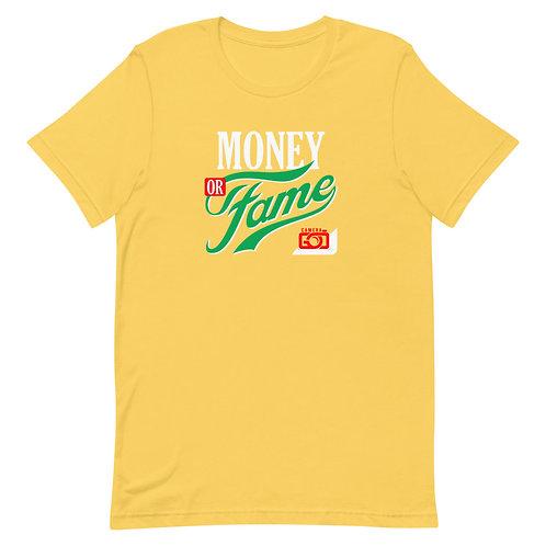 Money Or Fame Short-Sleeve Unisex T-Shirt