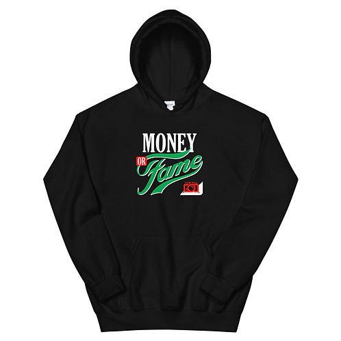Money Or Fame Unisex Hoodie